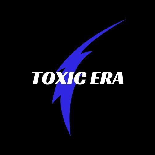 Toxic Era